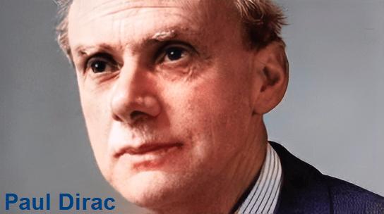 Paul Dirac: El nombre detrás de la teoría cuántica